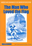 The Man Who Loved the Flag, Idella Bodie, 0878441352