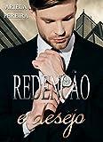 Redenção e Desejo (Portuguese Edition)
