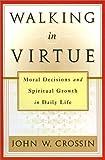 Walking in Virtue, John W. Crossin, 0809138344