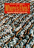 img - for Where's Elvis? Documented Sightings Prove That He Lives book / textbook / text book