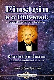 Einstein e o Universo: um brilho no mistério das coisas: Einstein et l'univers: Une lueur dans le mystère