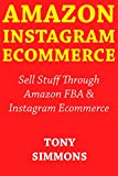 Amazon Instagram Ecommerce: Sell Stuff Through Amazon FBA & Instagram Ecommerce