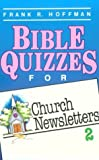 Bible Quizzes for Church Newsletters 2, Frank R. Hoffman, 0801043425