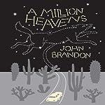A Million Heavens | John Brandon