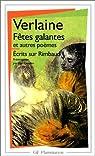 Fêtes galantes et Autres poèmes - Ecrits sur Rimbaud par Verlaine