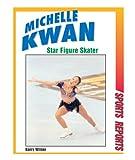 Michelle Kwan, Star Figure Skater (Sports Reports)