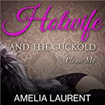 Hotwife and the Cuckold: Please Me   Amelia Laurent