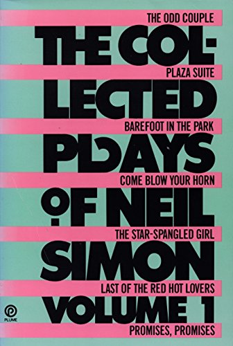 The Collected Plays of Neil Simon, Volume 1: The Odd Couple; Plaza Suite; Barefoot in the Park; Come Blow Your Horn; The Star-Spangled Girl; Last of the Red Hot Lovers; Promises, Promises (Simon Collected Neil Plays)