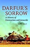 Darfur's Sorrow, M. W. Daly, 0521699622