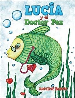 Lucía y el Doctor Pez: Amazon.es: Armine Bonn: Libros
