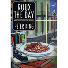 Roux the Day (Gourmet Detective Mysteries) by Peter King (2002-06-05)