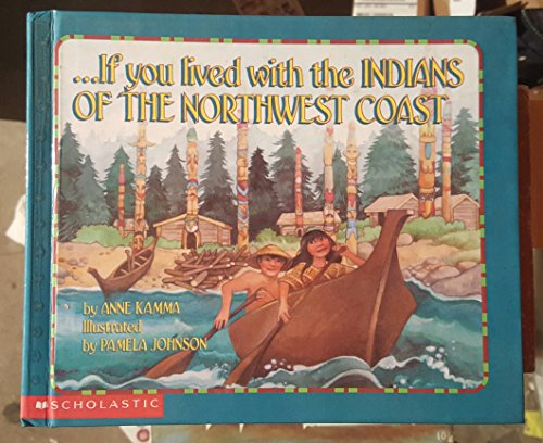 Books : If You Lived with the Indians of the Northwest Coast