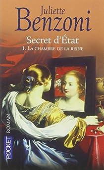 Secret d'état, tome 1 : La chambre de la reine  par Benzoni