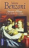 Secret d'état, tome 1 : La chambre de la reine  par Juliette