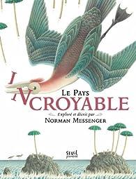 Le pays incroyable par Norman Messenger