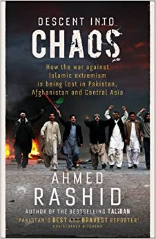 Descent into Chaos: How the War Against Islamic Extremism is Being ...