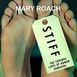 Image de Stiff: The Curious Lives of Human Cadavers