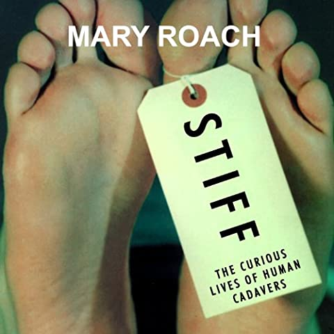 Stiff: The Curious Lives of Human Cadavers (Mary Roach Audiobooks)