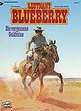 Leutnant Blueberry, Bd.11, Die vergessene Goldmine