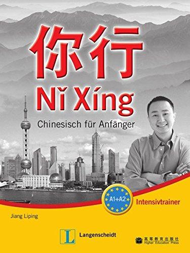 Ni Xing: Chinesisch für Anfänger. Intensivtrainer mit Lösungen