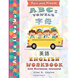 ABC: Vowels (Cantonese Chinese Version): Bilingual Picture Dictionary + Workbook