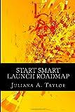 Start Smart Launch Roadmap, Juliana Taylor, 1494238616