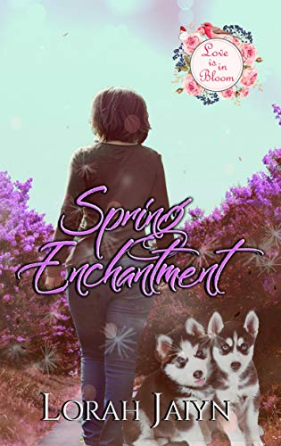 Spring Enchantment: A Love is in Bloom Novella