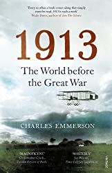 1913: The World before the Great War by Charles Emmerson (6-Feb-2014) Paperback