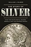 #7: The Story of Silver: How the White Metal Shaped America and the Modern World