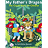 My Father's Dragon: The Classic Story for Children (Illustrated)