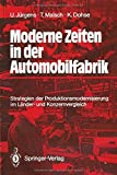 img - for Moderne Zeiten in der Automobilfabrik: Strategien der Produktionsmodernisierung im L????nder- und Konzernvergleich (German Edition) by Ulrich J????rgens (1989-01-01) book / textbook / text book