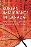 Korean Immigrants in Canada, Noh, Samuel and Kim, Ann, 1442642181