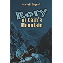 Rory of Cain's Mountain by Carson R. Dingwell (2005-08-01)