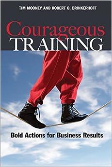 Descargar Gratis Libros Courageous Training: Bold Actions For Business Results PDF Mega