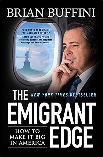Brian Buffini - The Emigrant Edge: How To Make It Big In America
