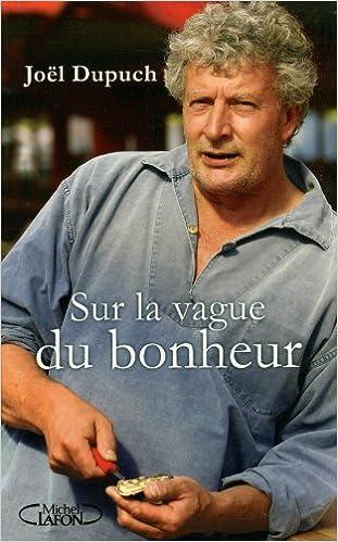 Amazon Fr Sur La Vague Du Bonheur Joel Dupuch Olivier