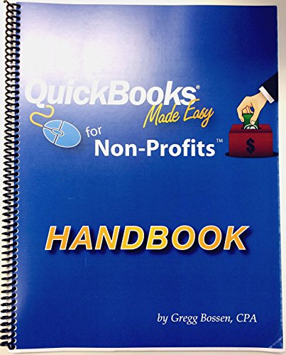 QuickBooks Made Easy for Nonprofits Handbook Easy Handbook