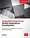Peoplesoft Peopletools : Mobile Applications Development, Marion, 0071836527