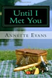 Until I Met You, Annette Evans, 1492329142