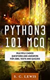 Python3 101 MCQ - Multiple Choice Questions Answers for Jobs, Tests and Quizzes: Python3 Programming QA (Python 3 Beginners Guide)