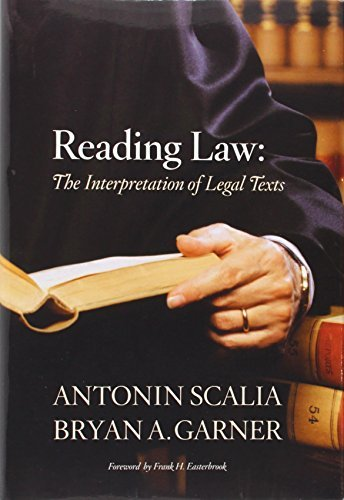Reading Law: The Interpretation of Legal Texts by Antonin Scalia (2012-06-19)