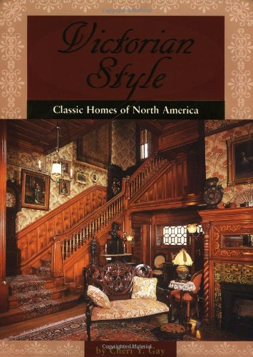 Furniture Century Victorian 19th (Victorian Style: Classic Homes Of North America)