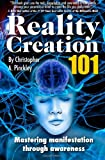 Reality Creation 101, Christopher Pinckley, 1439200041