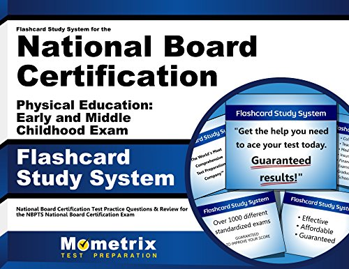 Flashcard Study System for the National Board Certification Physical Education: Early and Middle Childhood Exam: National Board Certification Test ... National Board Certification Exam (Cards)