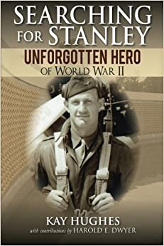 Book Searching for Stanley: Unforgotten Hero of World War II by Hughes, Kay (2013)