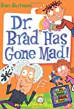 Dr. Brad Has Gone Mad!, Dan Gutman, 006155412X