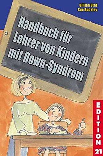 Handbuch für Lehrer von Kindern mit Down-Syndrom (Edition 21)