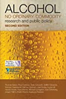 Alcohol: No Ordinary Commodity: Research and Public Policy (Oxford Medical Publications)