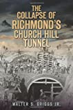 The Collapse of Richmond's Churchill Tunnel, Walter Griggs, 1609493419