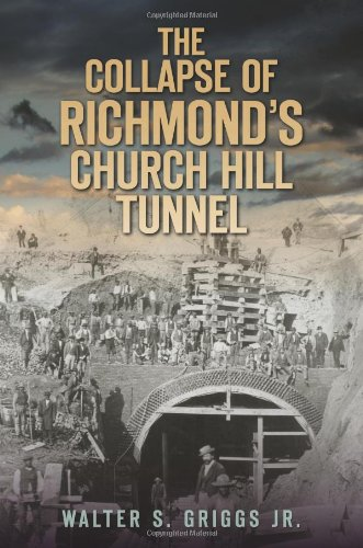 The Collapse of Richmond's Church Hill Tunnel (Disaster)